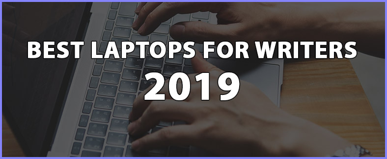 The Top 5 Laptops for Writers You can Buy in 2019 | Simplylaptop