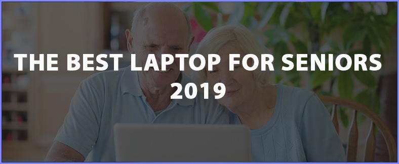 the best laptop for seniors in 2019