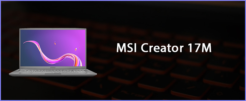 MSI Creator 17M review