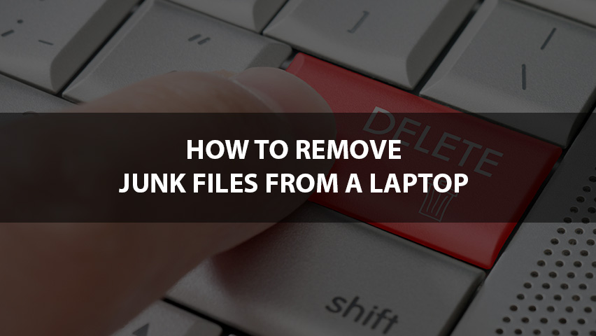 how to remove junk files from laptop